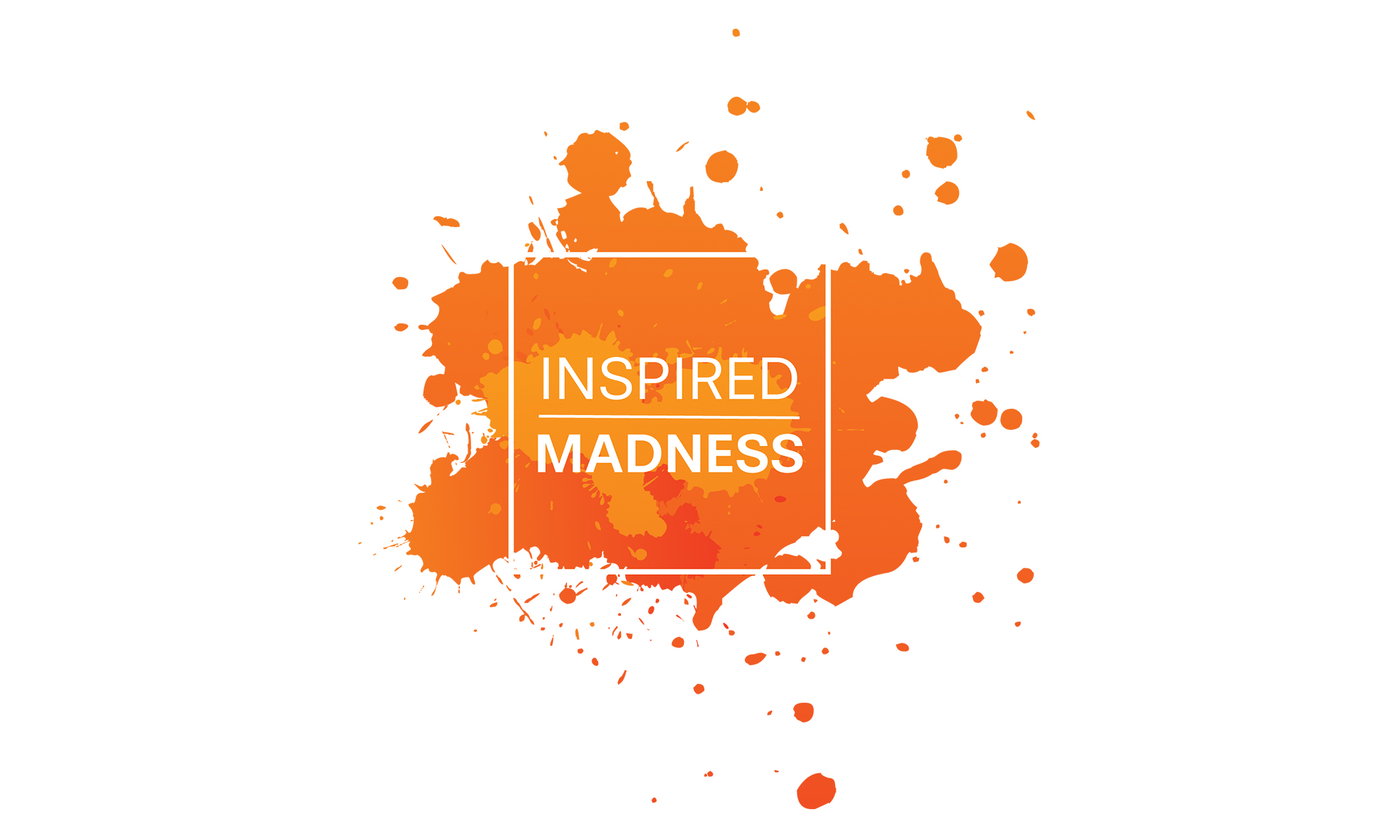 Inspired Madness